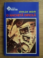 Nicolae Neagu - O ancheta dificila