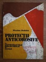 Nicolae Nedelcu - Protectii anticorosive in constructiile industriale si civile
