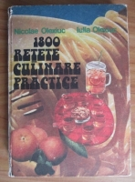 Anticariat: Nicolae Olexiuc - 1800 retete culinare practice