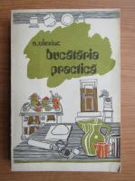 Anticariat: Nicolae Olexiuc - Bucataria practica