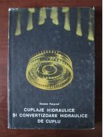 Nicolae Peligrad - Cuplaje hidraulice si convertizoare hidraulice de cuplu
