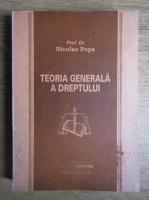 Anticariat: Nicolae Popa - Teoria generala a dreptului