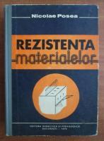 Anticariat: Nicolae Posea - Rezistenta materialelor