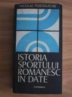 Nicolae Postolache - Istoria sportului romanesc in date