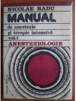Anticariat: Nicolae Radu - Manual de anestezie si terapie intensiva (volumul 1)
