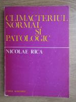 Anticariat: Nicolae Ranca - Climacteriul normal si patologic