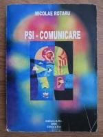 Nicolae Rotaru - PSI-Comunicare. Rezumate si sinteze