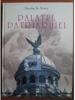 Nicolae St. Noica - Palatul patriarhiei