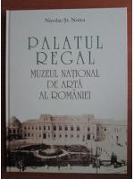 Nicolae St. Noica - Palatul regal. Muzeul national de arta al Romaniei