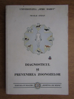 Anticariat: Nicolae Stefan - Diagnosticul si prevenirea zoonozelor
