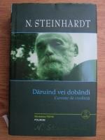 Nicolae Steinhardt - Daruind vei dobandi. Cuvinte de credinta