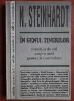 Nicolae Steinhardt - In genul tinerilor. Exercitiu de stil asupra unei generatii neortodoxe