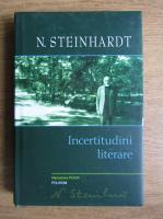 Nicolae Steinhardt - Incertitudini literare