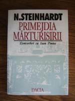Anticariat: Nicolae Steinhardt - Primejdia marturisirii