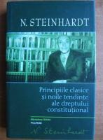 Nicolae Steinhardt - Principiile clasice si noile tendinte ale dreptului constitutional