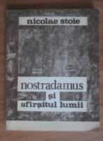 Anticariat: Nicolae Stoie - Nostradamus si sfarsitul lumii