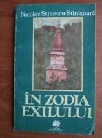 Anticariat: Nicolae Stroescu Stinisoara - In zodia exilului