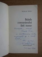 Anticariat: Nicolae Tautu - Balada comunistului fara nume (cu autograful autorului)