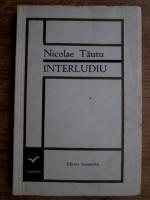 Nicolae Tautu - Interludiu