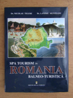 Nicolae Teleki, Laviniu Munteanu - Spa tourism in Romania balneo-turistica (editie bilingva)
