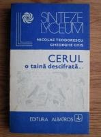 Anticariat: Nicolae Teodorescu - Cerul, o taina descifrata. Astronomia in viata societatii