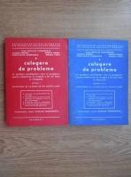 Nicolae Teodorescu - Culegere de probleme in sprijinul candidatilor care se pregatesc pentru admiterea in treapta a II-a de liceu si olimpiade (2 volume)