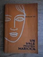 Nicolae Tic - Un vals pentru Maricica