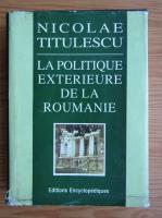 Anticariat: Nicolae Titulescu - La politique exterieure de la Roumanie