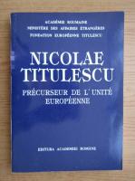 Anticariat: Nicolae Titulescu. Precurseur de l'unite europeenne