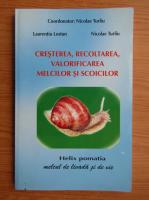 Anticariat: Nicolae Turliu - Cresterea, recoltarea, valorificarea melcilor si scoicilor