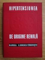 Anticariat: Nicolae Ursea, C. Ionescu Tirgoviste - Hipertensiunea de origine renala