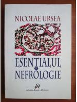 Nicolae Ursea - Esentialul in nefrologie