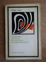 Anticariat: Nicolae Vanina - Tendinte actuale in estetica fenomenologica