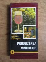 Anticariat: Nicolai Pomohaci - Producerea vinurilor