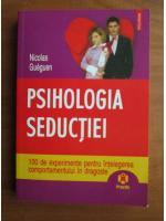Anticariat: Nicolas Gueguen - Psihologia seductiei
