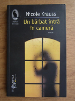 Nicole Krauss - Un barbat intra in camera