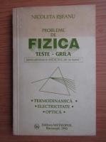 Nicoleta Eseanu - Probleme de fizica. Teste grila