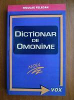 Anticariat: Niculae Felecan - Dictionar de omonime