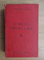 Niculae Filimon - Ciocoii vechi si noi (1943)
