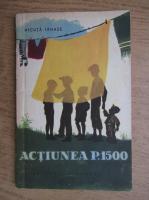 Nicuta Tanase - Actiunea P. 1500