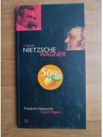 Nietzsche - Cazul Wagner