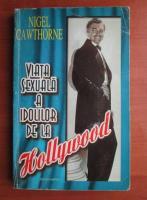 Nigel Cawthorne - Viata sexuala a idolilor de la Hollywood