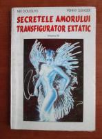 Nik Douglas - Secretele amorului transfigurator extatic (volumul 3)