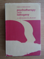 Anticariat: Nikola Schipkowensky - Psychotherapy versus iatrogeny, a confrontation for physicians