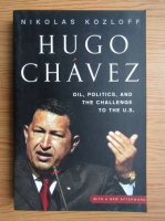 Anticariat: Nikolas Kozloff - Hugo Chavez