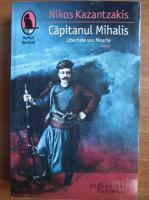 Anticariat: Nikos Kazantzakis - Capitanul Mihalis. Libertate sau moarte