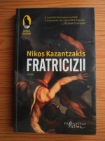 Nikos Kazantzakis - Fratricizii