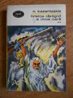 Nikos Kazantzakis - Hristos rastignit a doua oara (volumul 2)