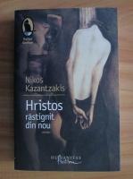 Nikos Kazantzakis - Hristos rastignit din nou