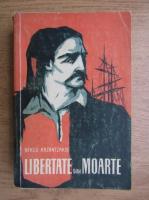 Nikos Kazantzakis - Libertate sau moarte